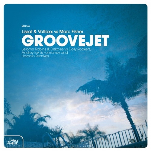 Groovejet by Lissat & Voltaxx