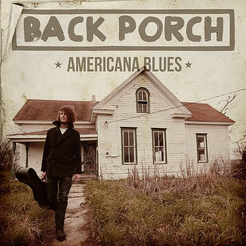 Back Porch Americana Blues by Various Artists