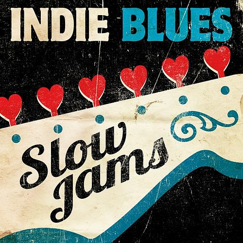 Indie Blues: Slow Jams de Various Artists