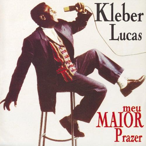 Meu Maior Prazer by Kleber Lucas
