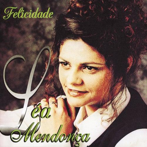 Felicidade de Léa Mendonça