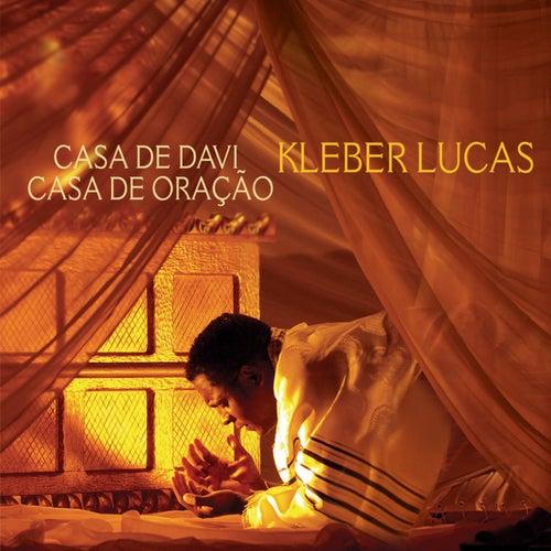 Casa de Davi, Casa de Oração by Kleber Lucas