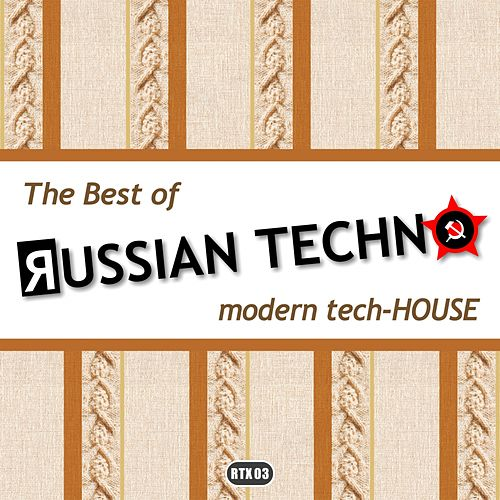 The Best Of Russian Techno - Modern Tech-House - EP by Various Artists