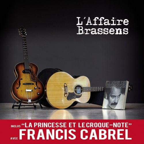 La princesse et le croque-note (L'affaire Brassens) de Francis Cabrel