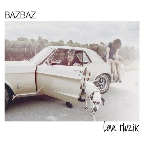 Love Muzik by Bazbaz
