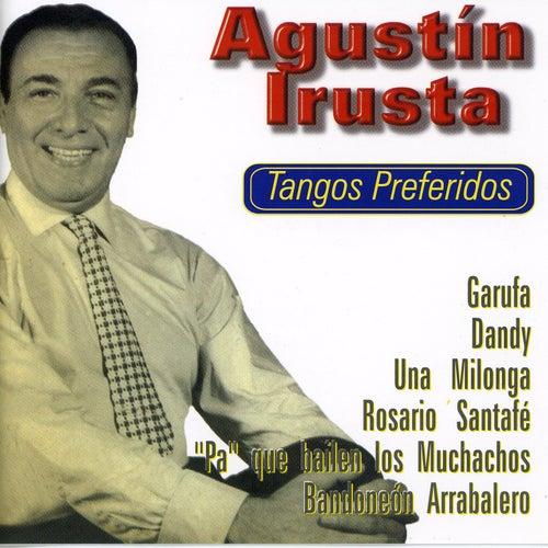 Tangos Preferidos by Agustín Irusta