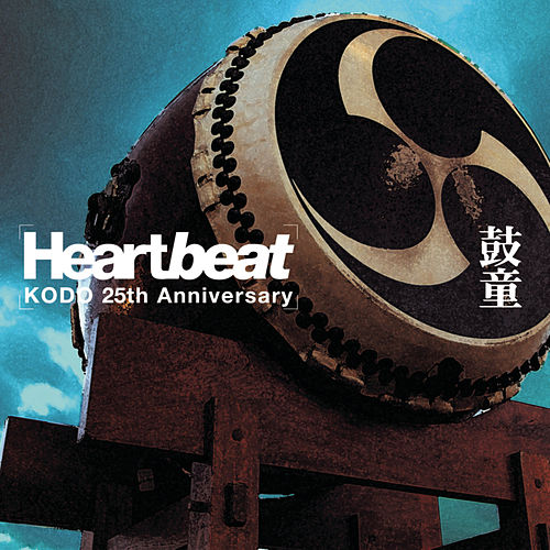 Heartbeat - Best Of Kodo 25th Anniversary de Kodo