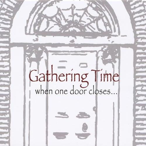 When One Door Closes... von Gathering Time