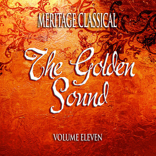 Meritage Classical: The Golden Sound, Vol. 11 by Various Artists