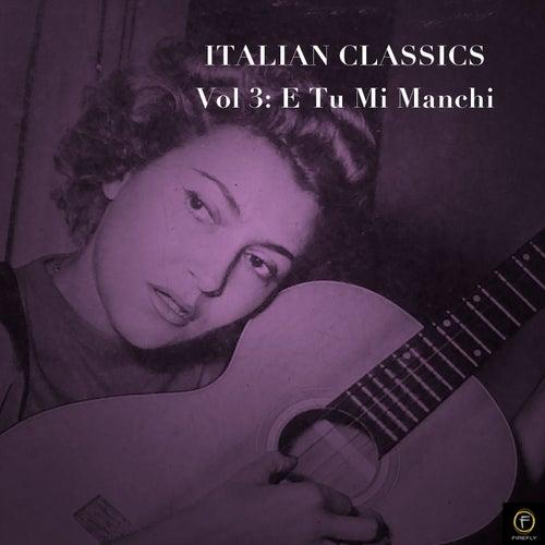 Italian Classics, Vol. 3: E Tu Mi Manchi von Various Artists