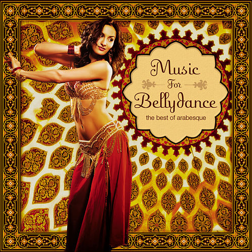 Music for Bellydance - The Best of Arabesque de Various Artists