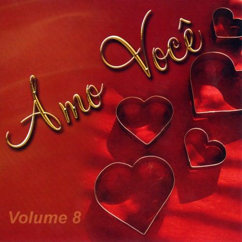 Amo Você Volume 8 by Various Artists