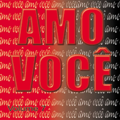 Amo Você Volume 7 by Various Artists