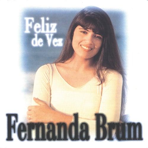 Feliz De Vez von Fernanda Brum