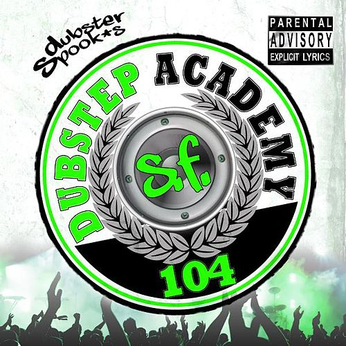Dubstep Academy 104 San Francisco - Best of Top Hits, Rap, Reggae, Bass, Grime, Glitch Hop, Psystep, D & B, Trap, DJ MixEdition von Dubstep Spook