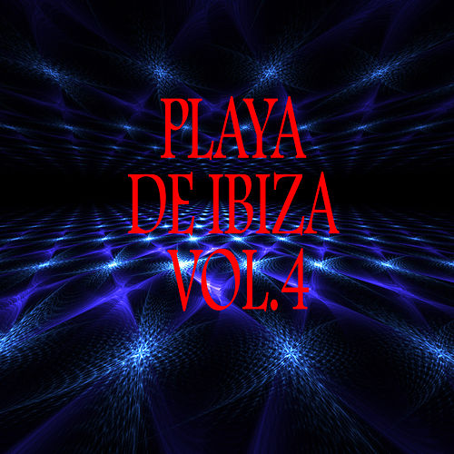 Playa DE Ibiza Vol. 4 by Various Artists
