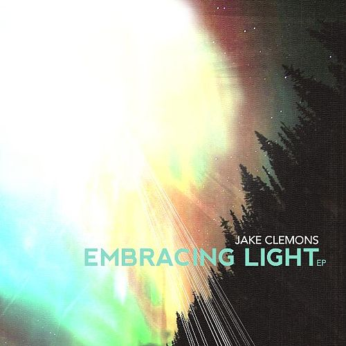 Embracing Light EP de Jake Clemons