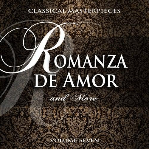 Classical Masterpieces: Romanza De Amor & More, Vol. 7 by Various Artists