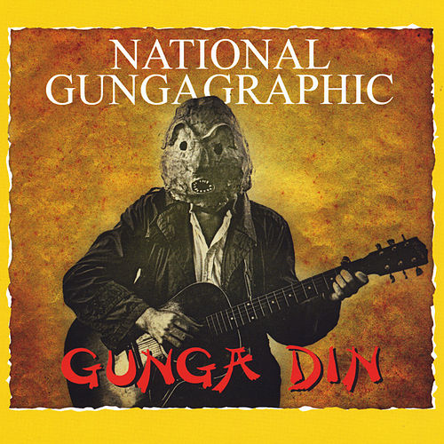 National Gungagraphic von The Gunga Din