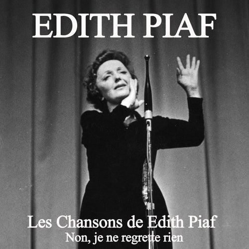 Les chansons de Edith Piaf: Non, je ne regrette rien de Edith Piaf