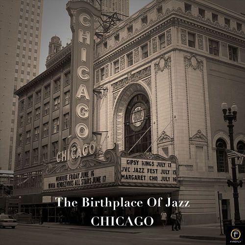 The Birthplace of Jazz, Chicago de Various Artists