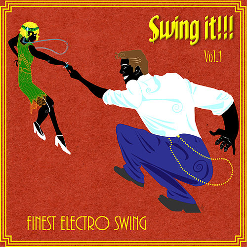 Swing It, Vol. 1 (Finest Electro Swing) de Various Artists