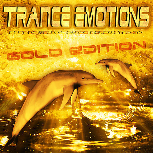 Best of Trance Emotions (Melodic Dance & Dream Techno Gold Edition) von Various Artists