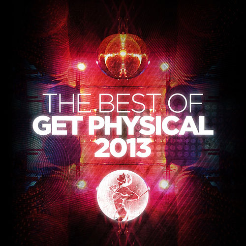 The Best of Get Physical 2013 von Various Artists