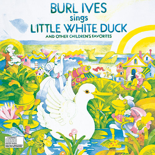 Burl Ives Sings Little White Duck von Burl Ives