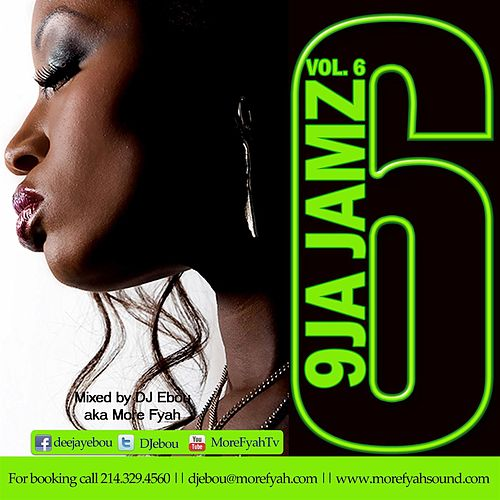 9JA Jamz Vol.6 mixed by DJ Ebou aka More Fyah von Davido