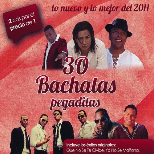 30 bachatas Pegaditas Lo nuevo y lo mejor 2011 de Various Artists