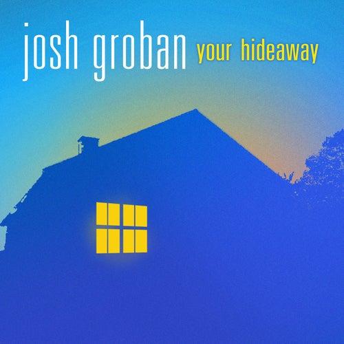 Your Hideaway de Josh Groban