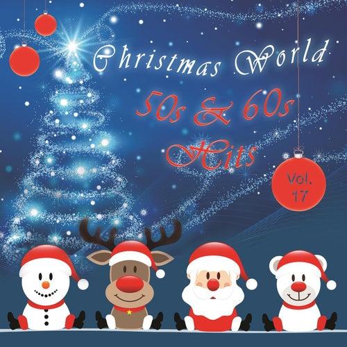 Christmas World 50s & 60s Hits Vol. 17 de Various Artists