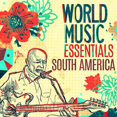 World Music Essentials: South America von Various Artists