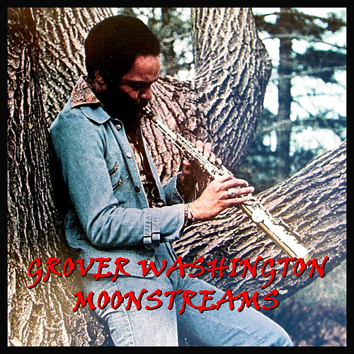 Moonstreams by Grover Washington, Jr.