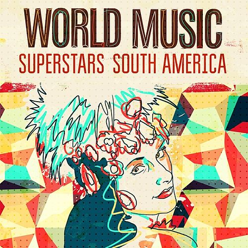 World Music Superstars - South America by Various Artists
