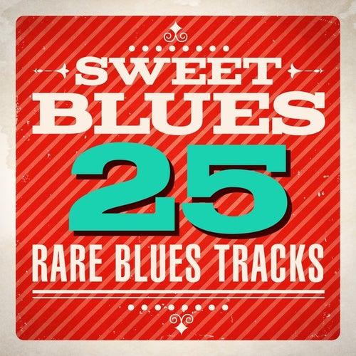 Sweet Blues - 25 Rare Blues Tracks de Various Artists