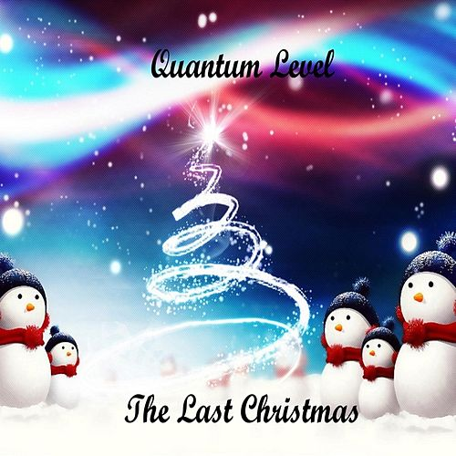 The Last Christmas by Quantum Level