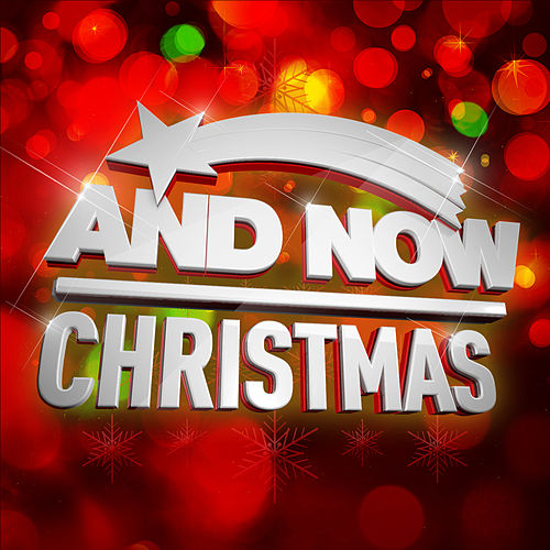 And Now Christmas de Various Artists
