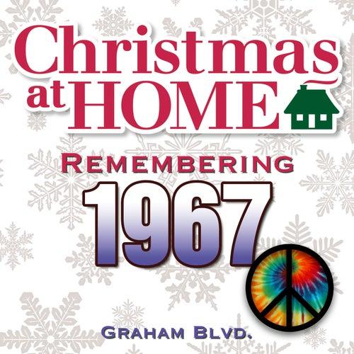 Christmas at Home: Remembering 1967 de Graham BLVD