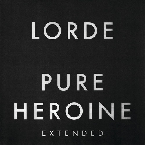Pure Heroine (Extended) by Lorde