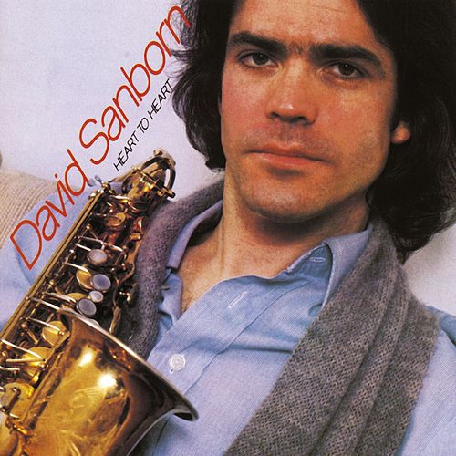 Heart To Heart by David Sanborn