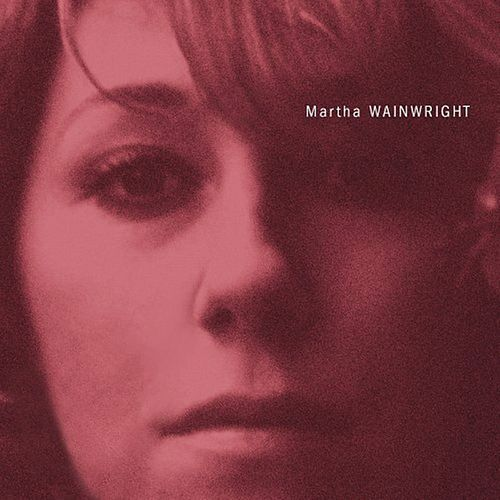 Martha Wainwright (Special Edition) by Martha Wainwright