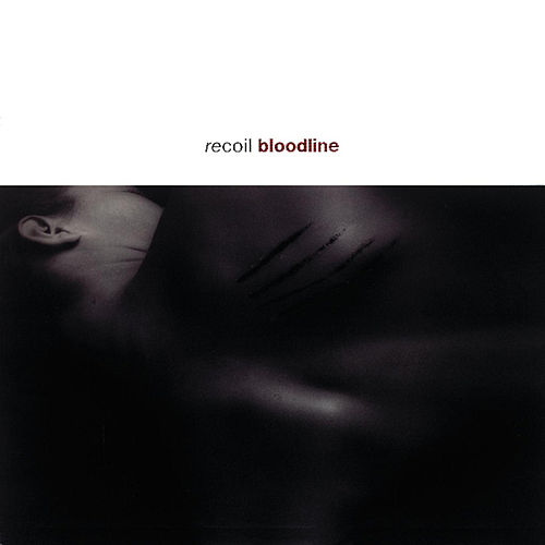 Bloodline (Bonus Tracks) by Recoil