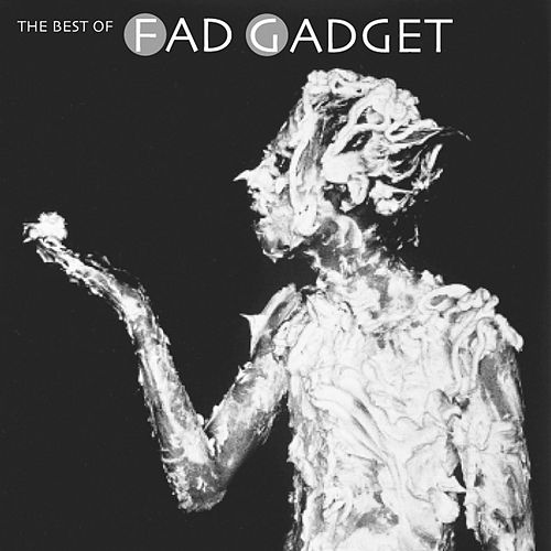 The Best Of Fad Gadget von Fad Gadget