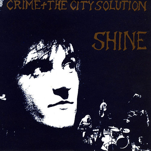 Shine van Crime & The City Solution