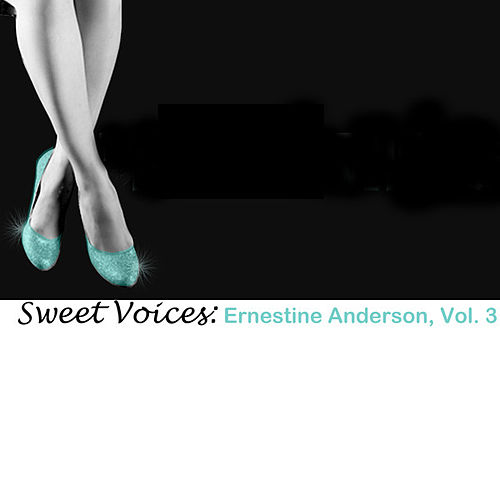 Sweet Voices: Ernestine Anderson, Vol. 3 by Ernestine Anderson