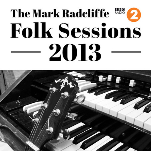 The Mark Radcliffe Folk Sessions 2013 de Various Artists