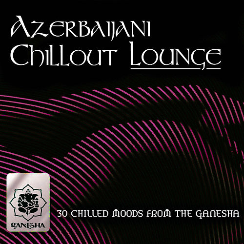 Azerbaijani Chillout Lounge von Various Artists