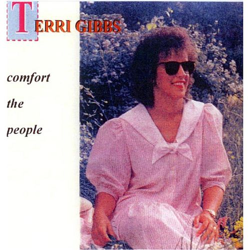 Comfort the People by Terri Gibbs